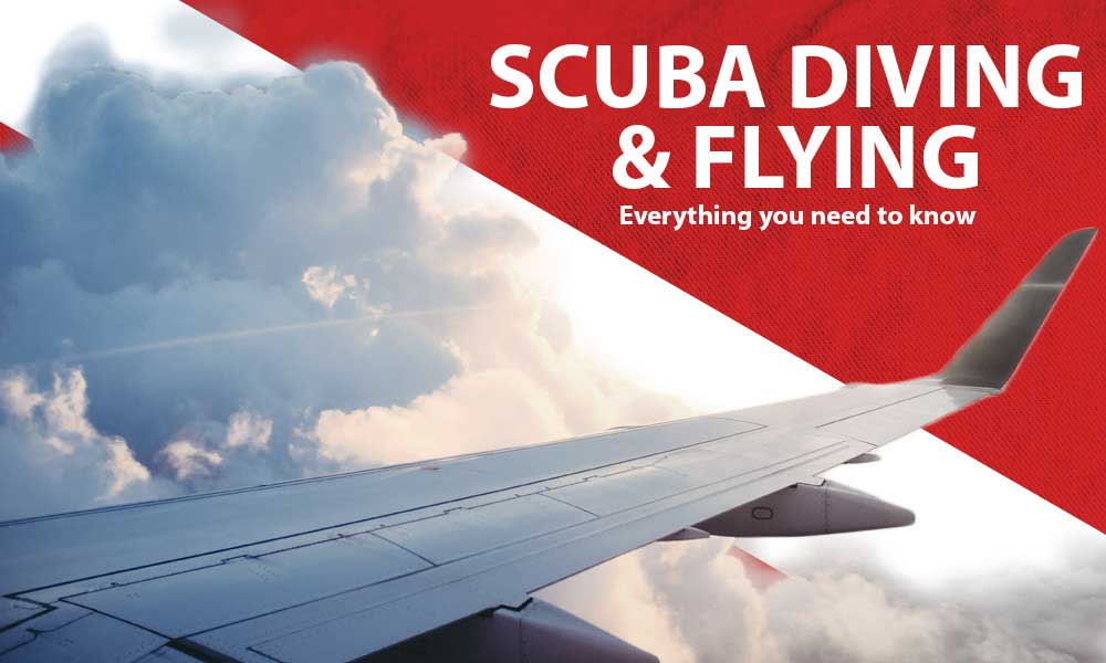 What a diver needs to know about scuba diving and flying