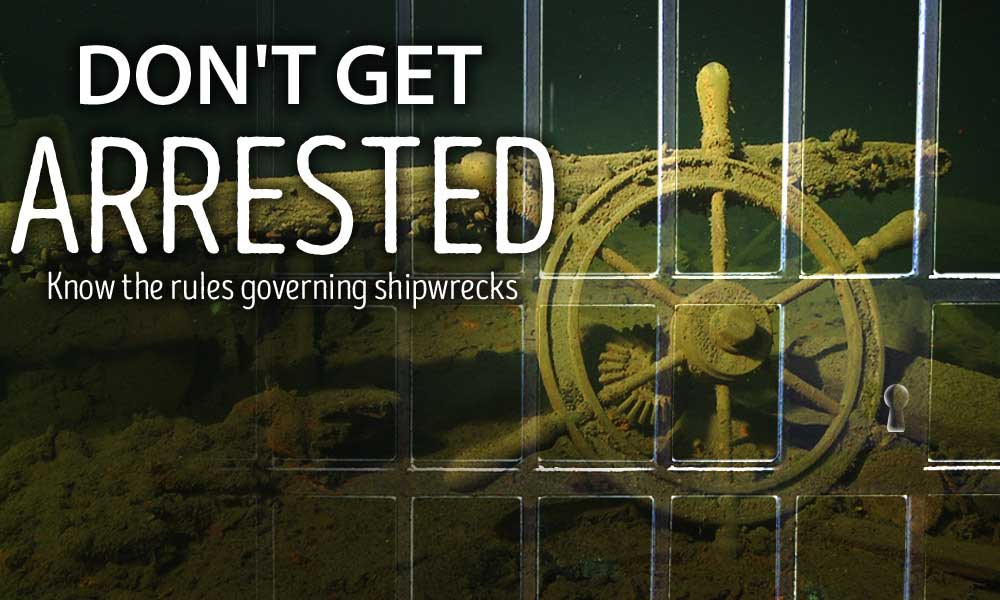 Don't Get Arrested – Know the rules governing shipwrecks